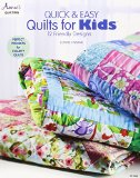 Quick & Easy Quilts for Kids: 12 Friendly Designs